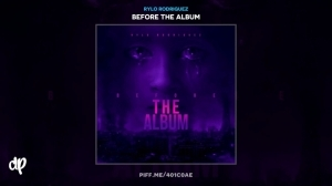 Before The Album BY Rylo Rodriguez